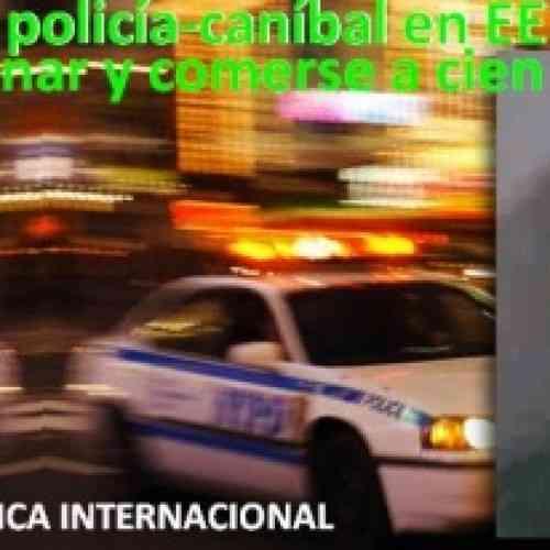 Detenido un policía que planeaba comerse a mujeres